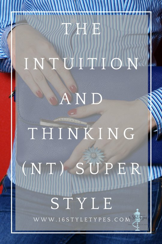 Understand the NT (Intuition and Thinking) approach to style and fashion and what's holding you back.